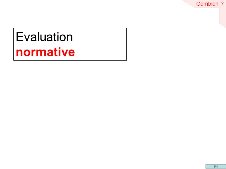 Combien Evaluation normative