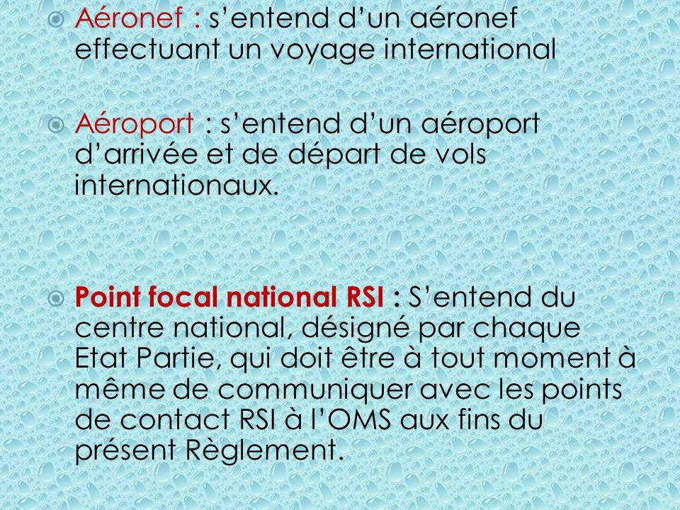 Aéronef : s'entend d'un aéronef effectuant un voyage international
