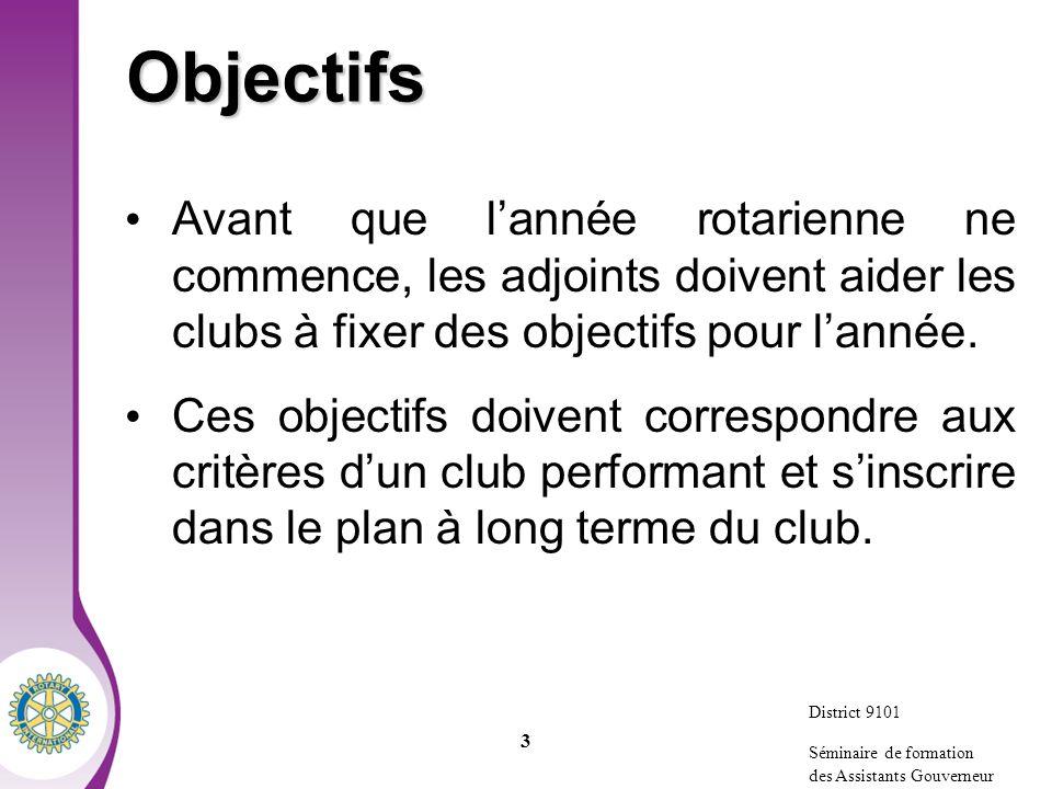 Objectifs Avant que l'année rotarienne ne commence, les adjoints doivent aider les clubs à fixer des objectifs pour l'année.