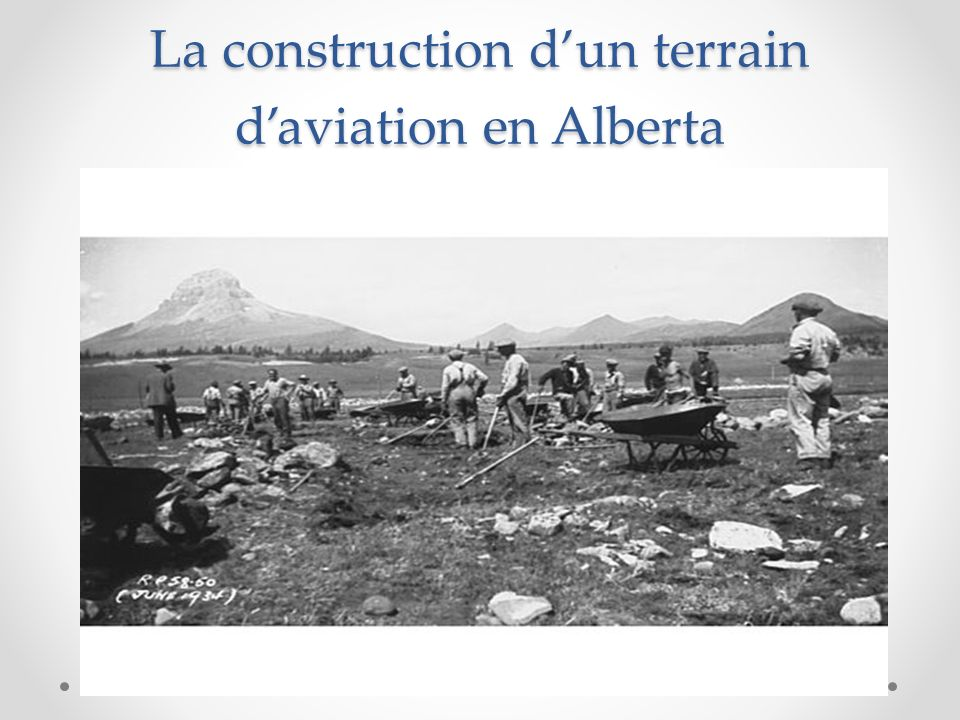 La construction d'un terrain d'aviation en Alberta