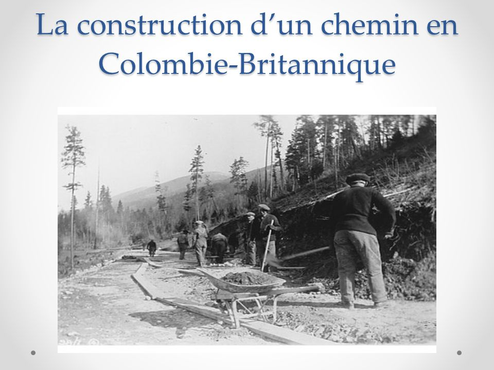 La construction d'un chemin en Colombie-Britannique