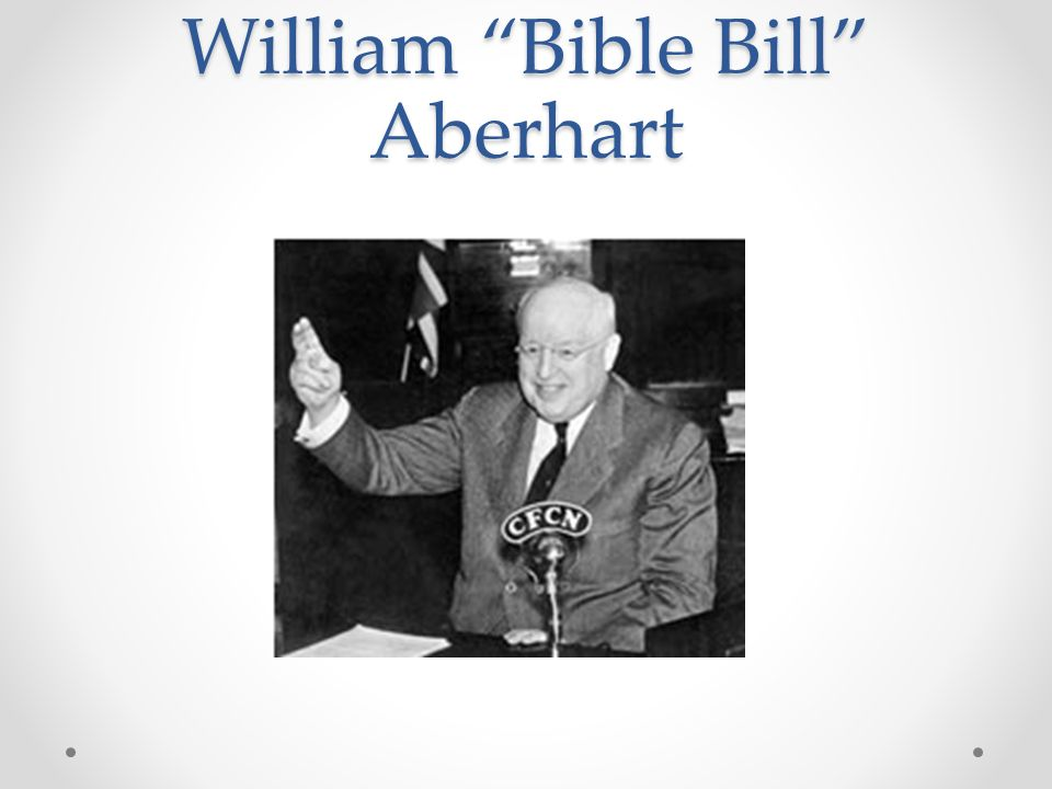 William Bible Bill Aberhart