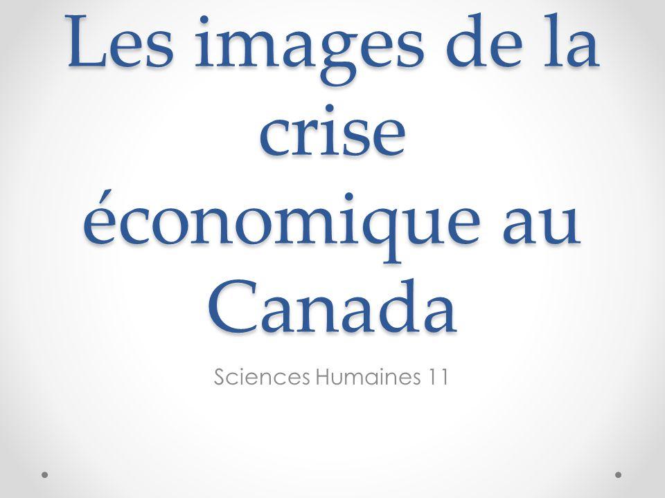Les images de la crise économique au Canada
