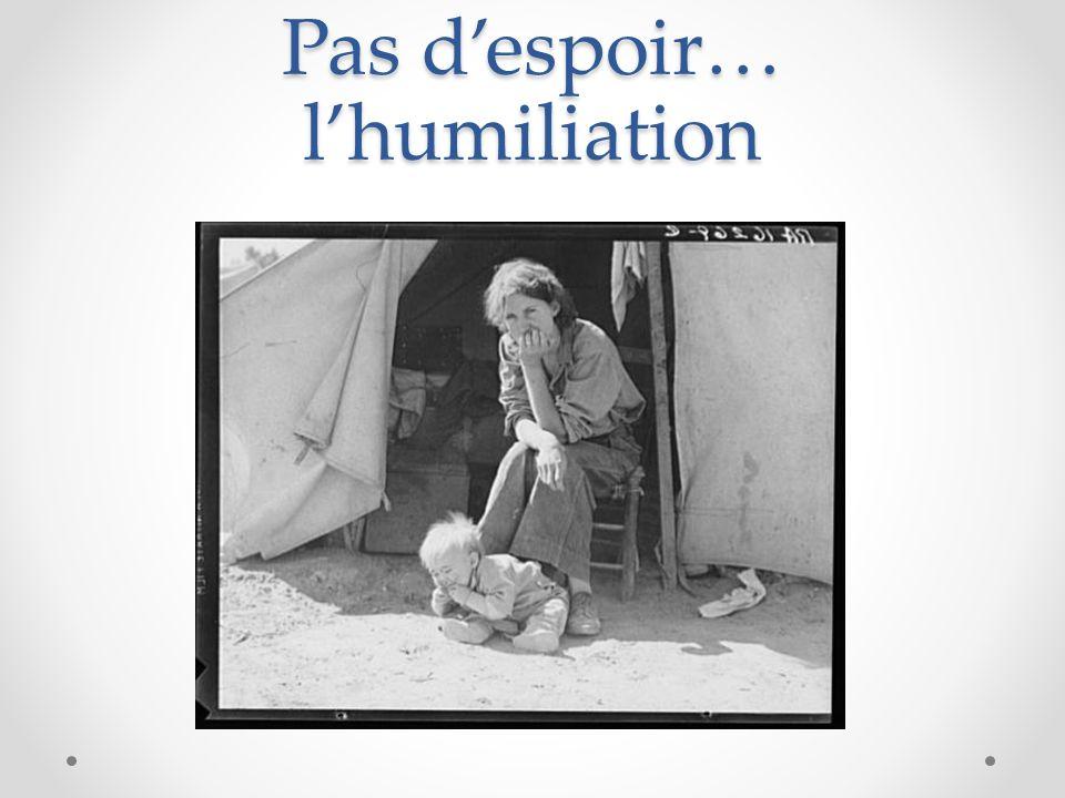 Pas d'espoir… l'humiliation