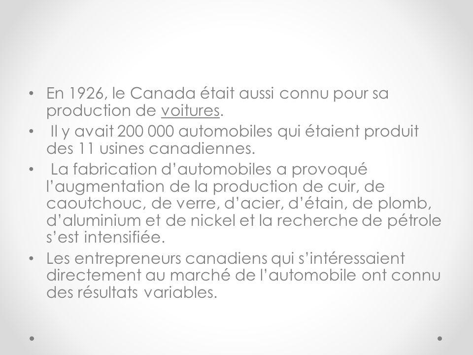 En 1926, le Canada était aussi connu pour sa production de voitures.