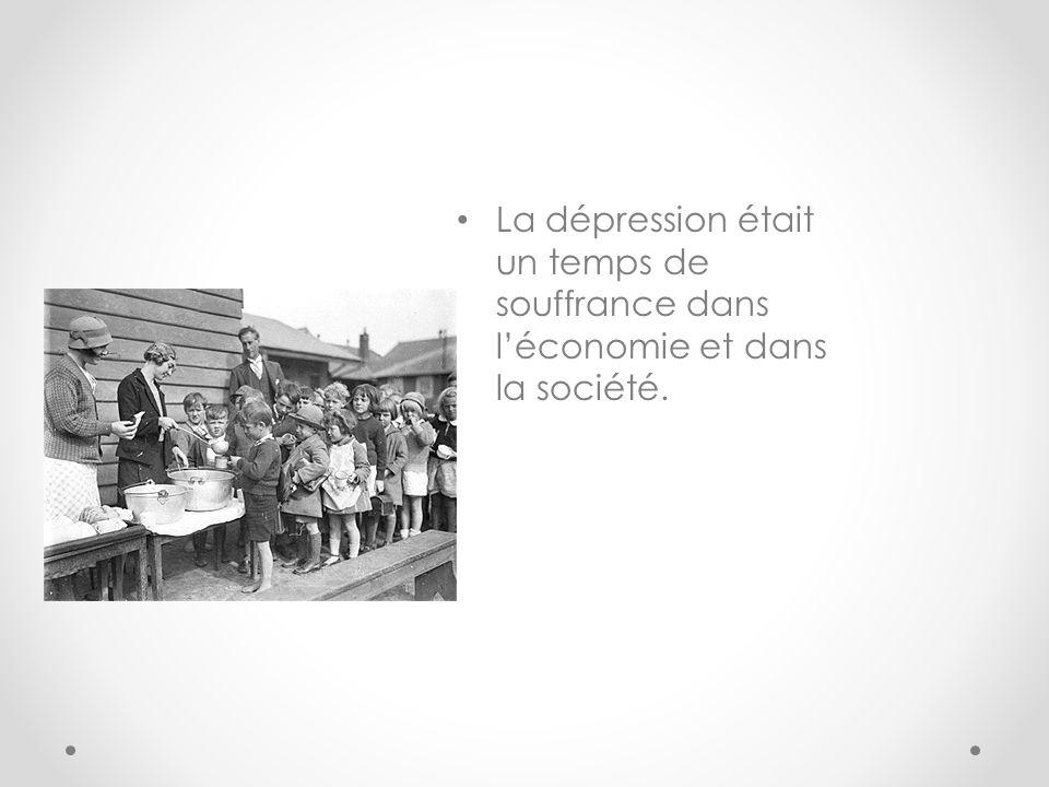 La dépression était un temps de souffrance dans l'économie et dans la société.