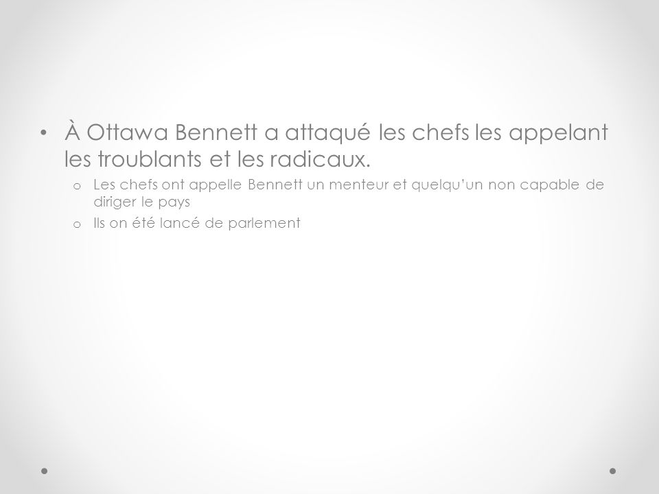 À Ottawa Bennett a attaqué les chefs les appelant les troublants et les radicaux.