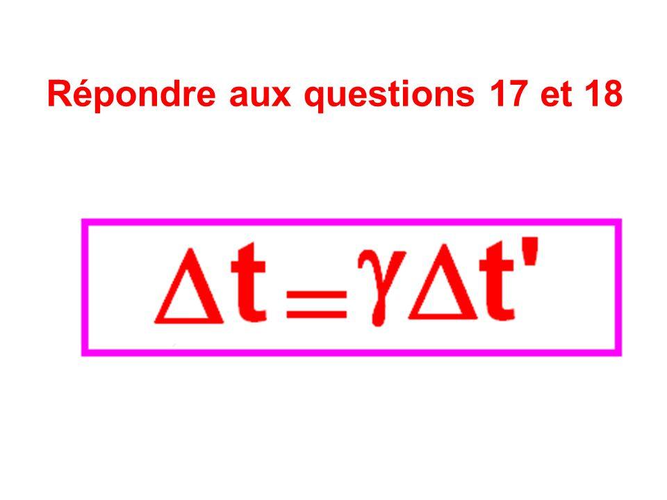 Répondre aux questions 17 et 18