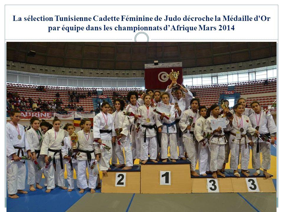 La sélection Tunisienne Cadette Féminine de Judo décroche la Médaille d Or par équipe dans les championnats d'Afrique Mars 2014