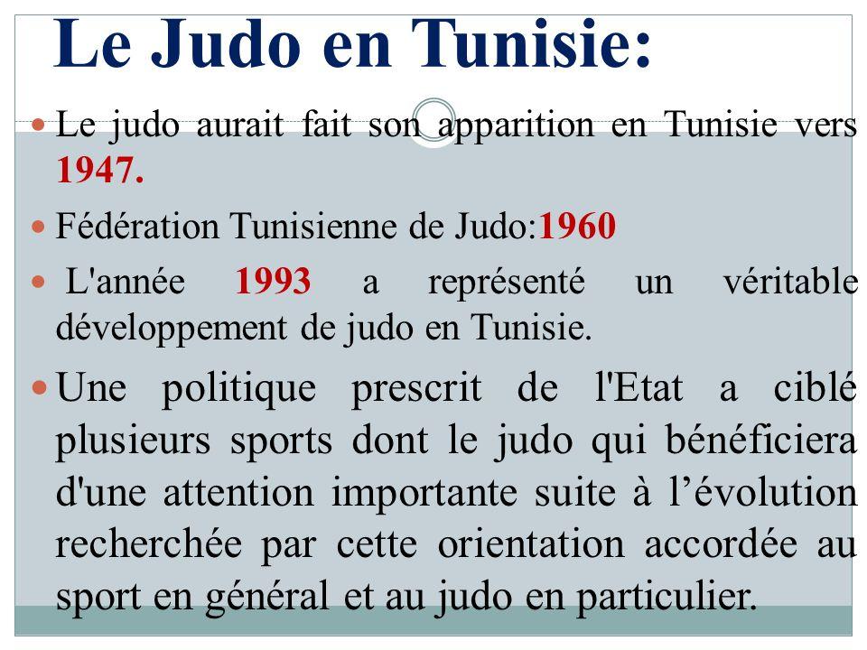 Le Judo en Tunisie: Le judo aurait fait son apparition en Tunisie vers 1947. Fédération Tunisienne de Judo:1960.