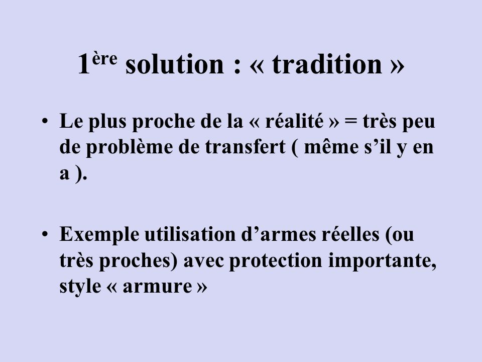1ère solution : « tradition »