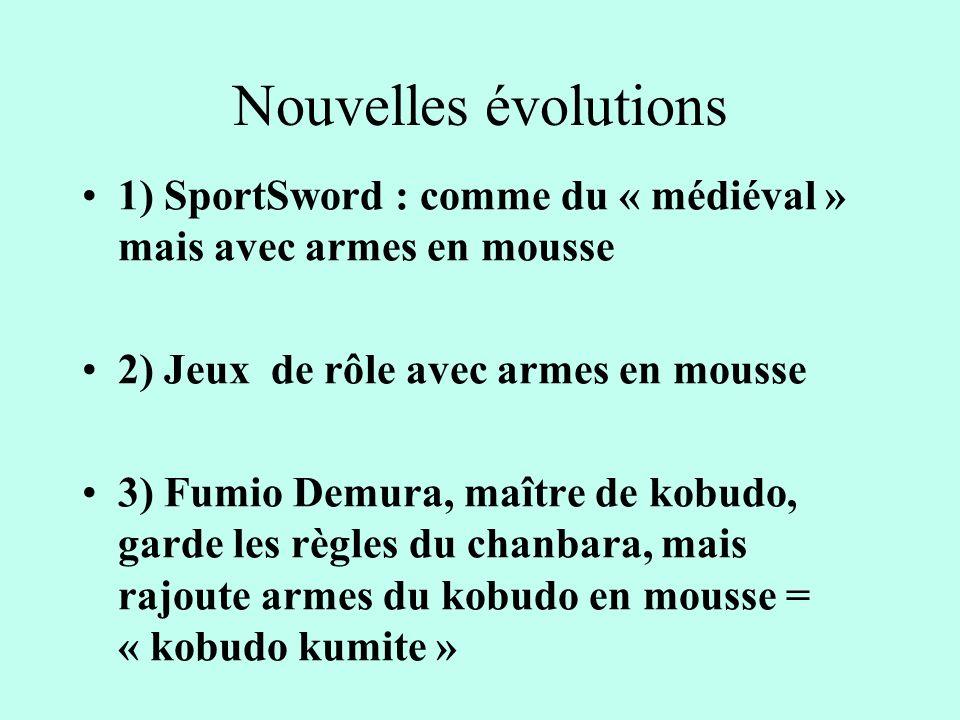 Nouvelles évolutions 1) SportSword : comme du « médiéval » mais avec armes en mousse. 2) Jeux de rôle avec armes en mousse.