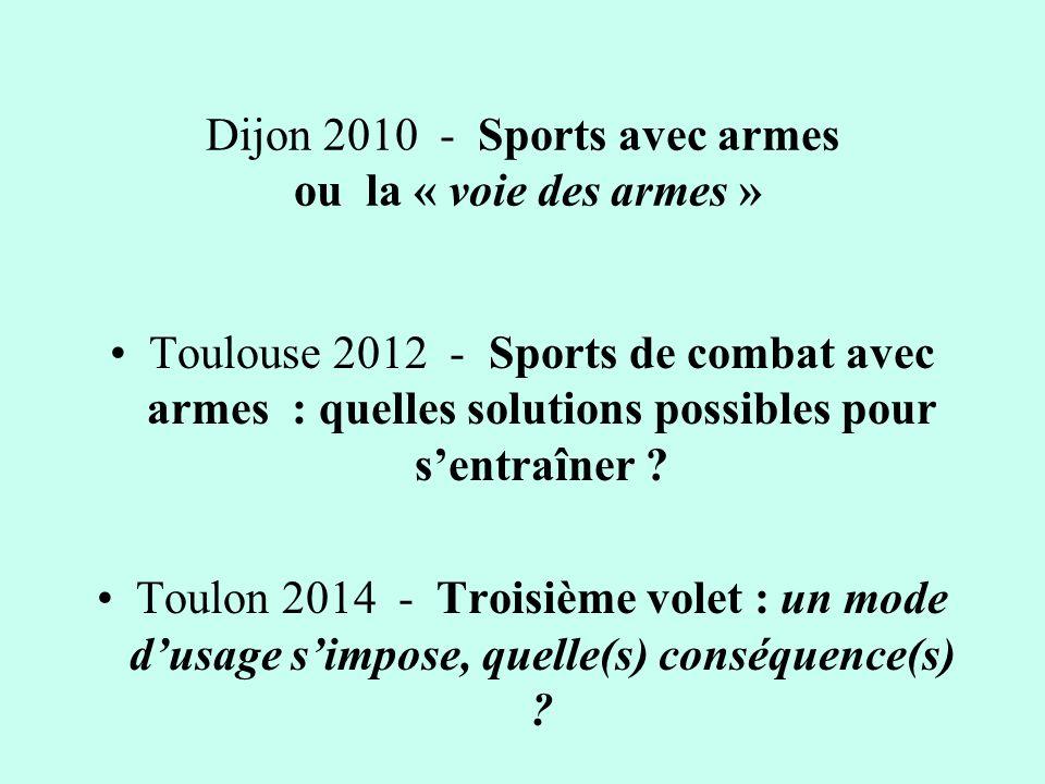 Dijon 2010 - Sports avec armes ou la « voie des armes »