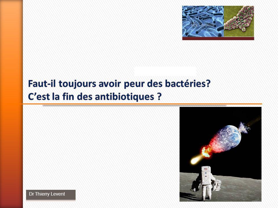 Faut-il toujours avoir peur des bactéries
