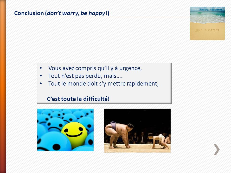 Conclusion (don't worry, be happy!)