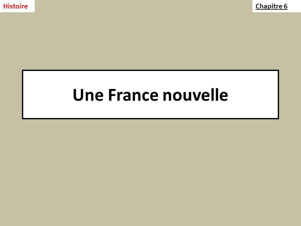 Histoire Chapitre 6 Une France nouvelle