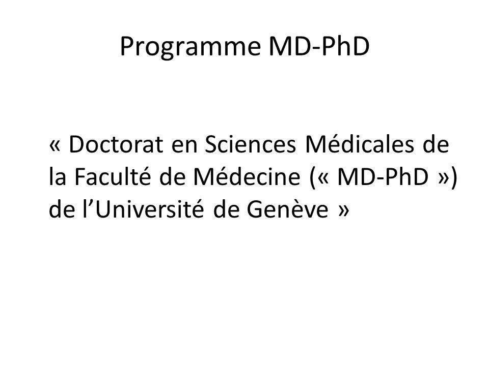 Programme MD-PhD « Doctorat en Sciences Médicales de la Faculté de Médecine (« MD-PhD ») de l'Université de Genève »