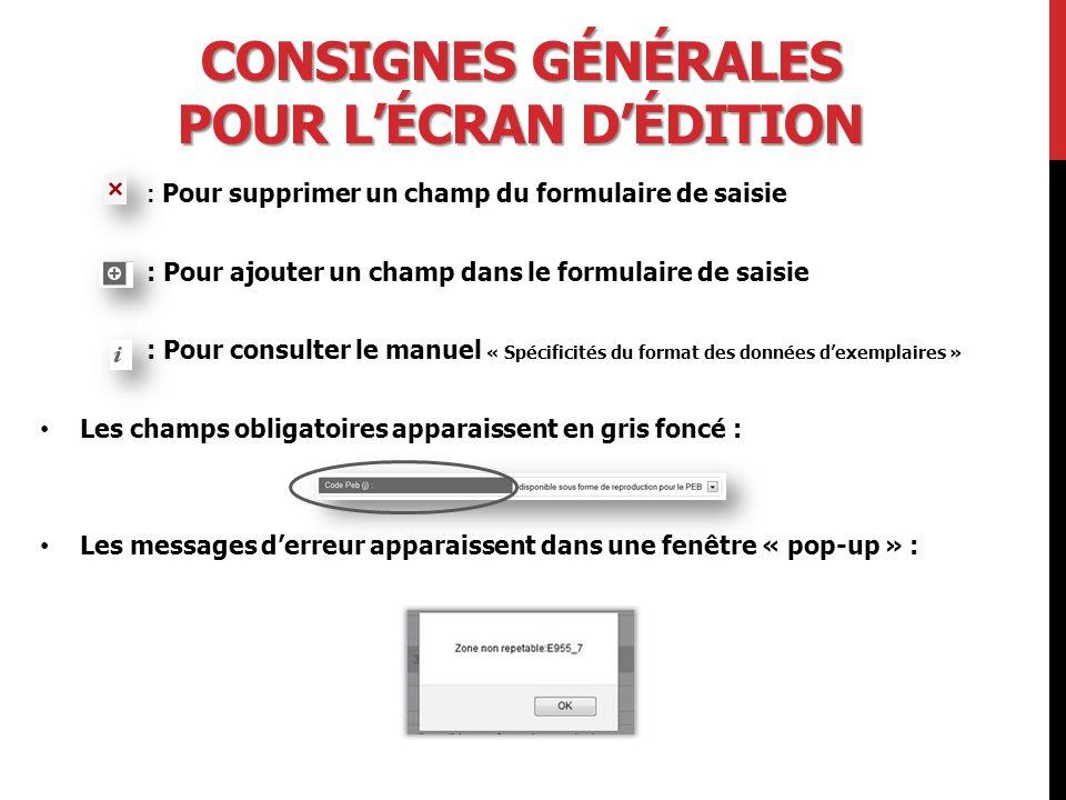 Consignes générales pour l'écran d'édition