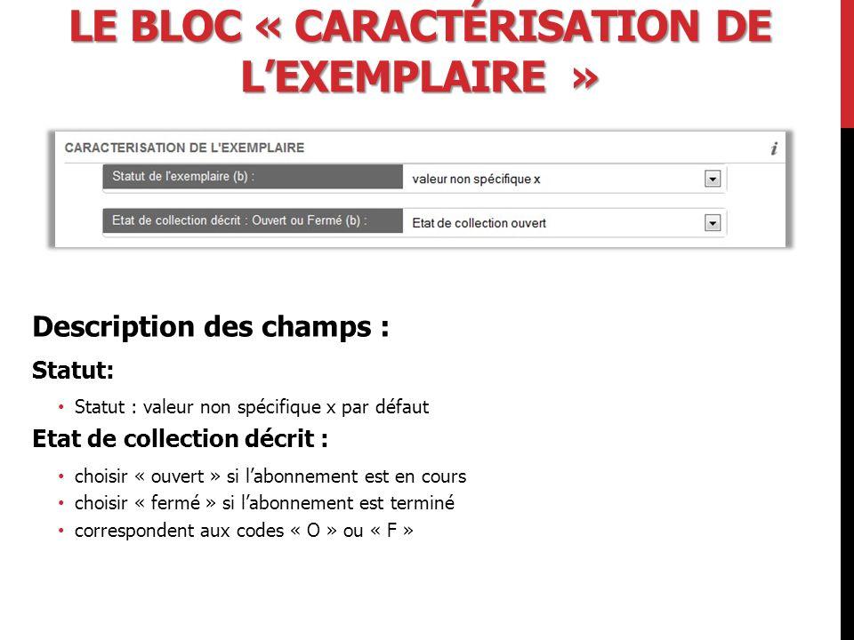 Le bloc « Caractérisation de l'exemplaire »