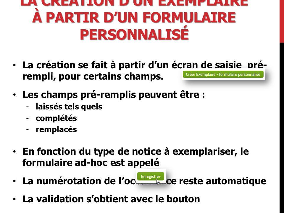 La création d'un exemplaire à partir d'un formulaire personnalisé