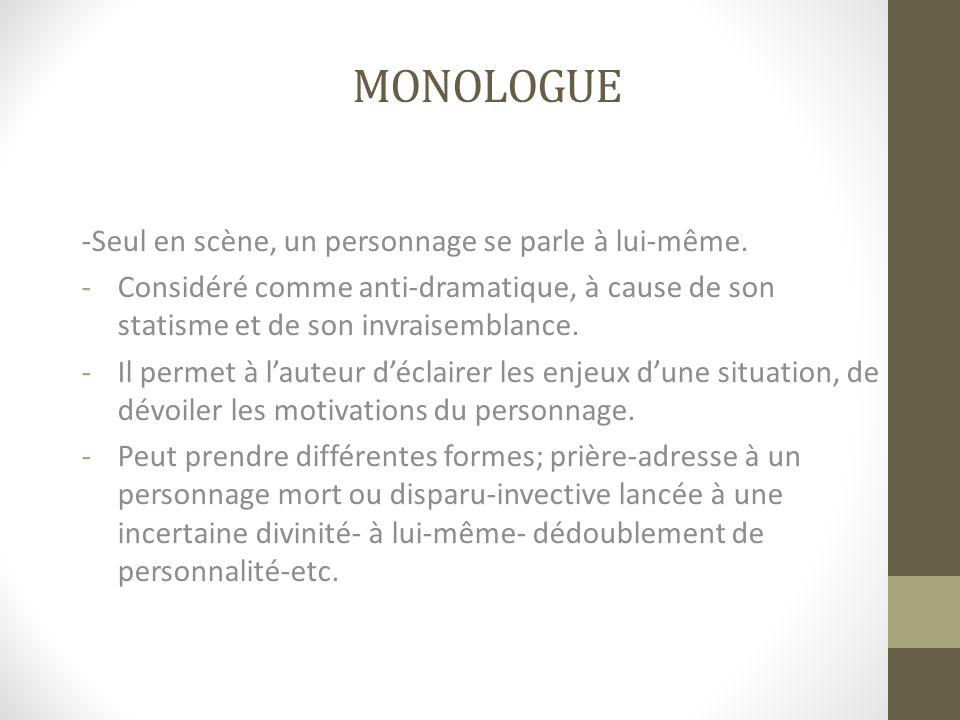 monologue -Seul en scène, un personnage se parle à lui-même.