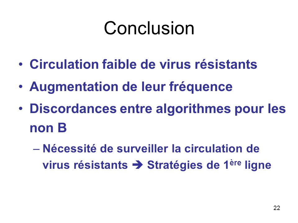 Conclusion Circulation faible de virus résistants