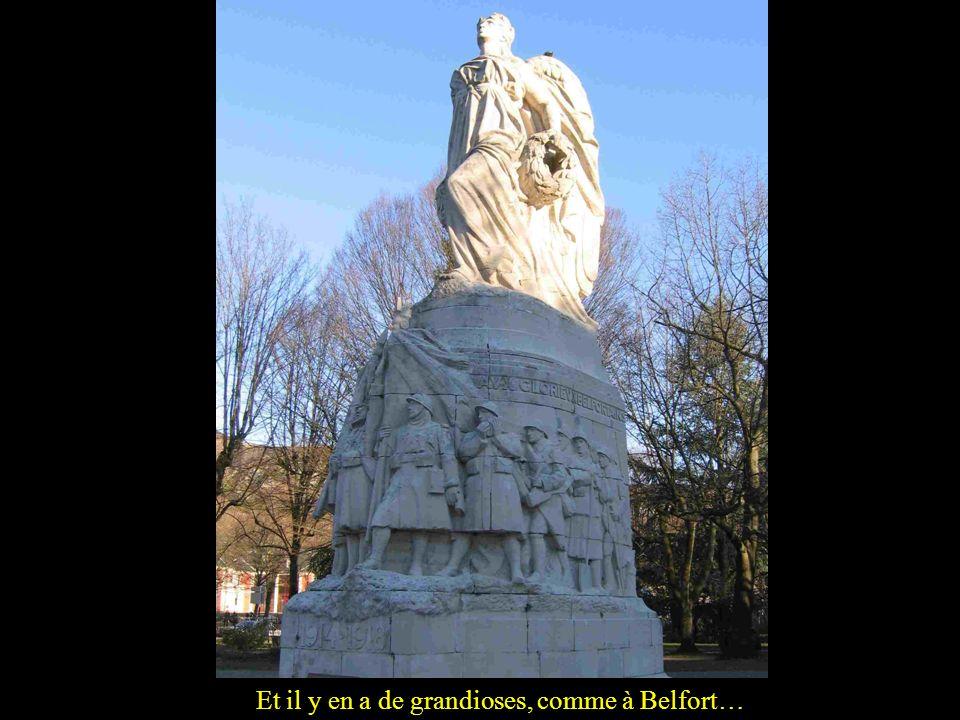 Et il y en a de grandioses, comme à Belfort…