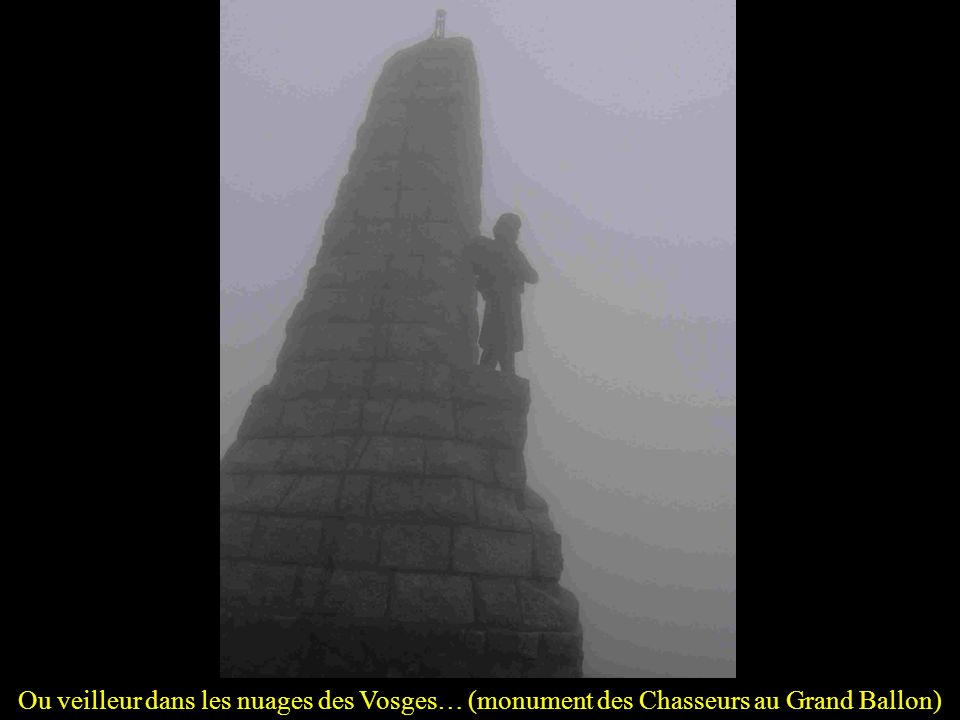 Ou veilleur dans les nuages des Vosges… (monument des Chasseurs au Grand Ballon)