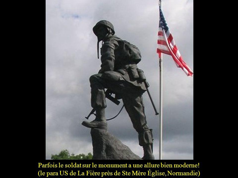 Parfois le soldat sur le monument a une allure bien moderne