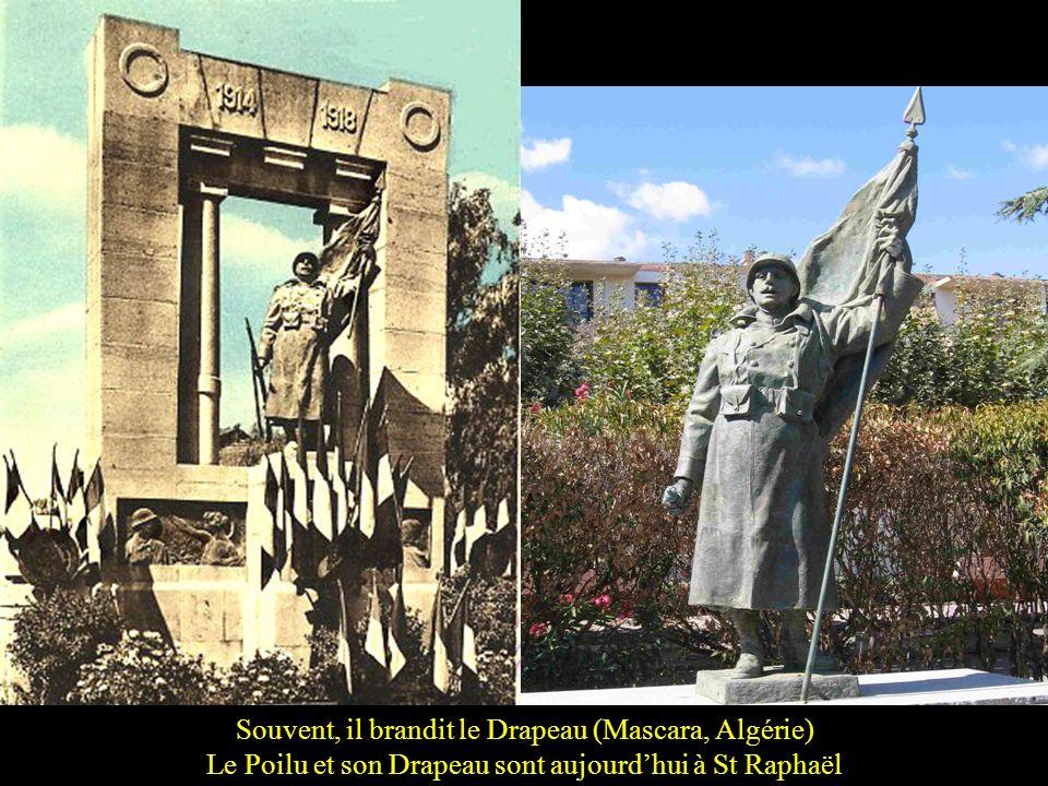 Souvent, il brandit le Drapeau (Mascara, Algérie) Le Poilu et son Drapeau sont aujourd'hui à St Raphaël