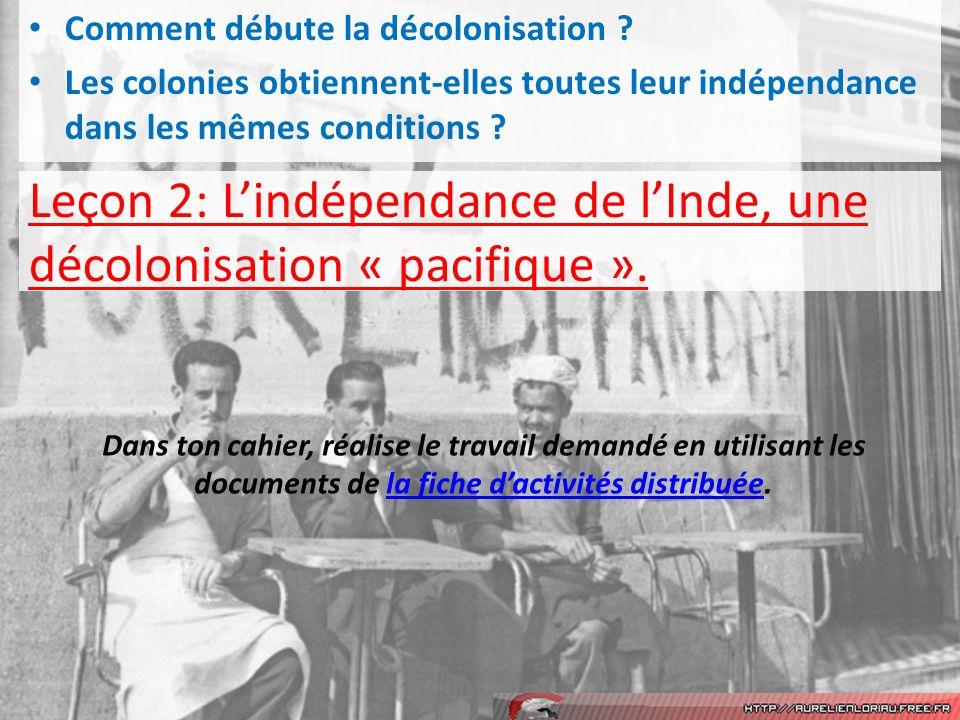 Leçon 2: L'indépendance de l'Inde, une décolonisation « pacifique ».