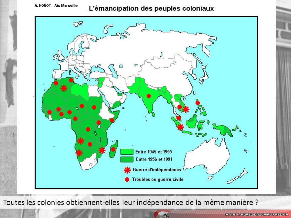 Toutes les colonies obtiennent-elles leur indépendance de la même manière