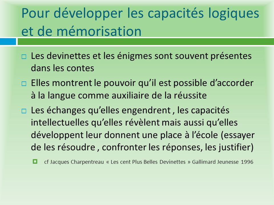 Pour développer les capacités logiques et de mémorisation