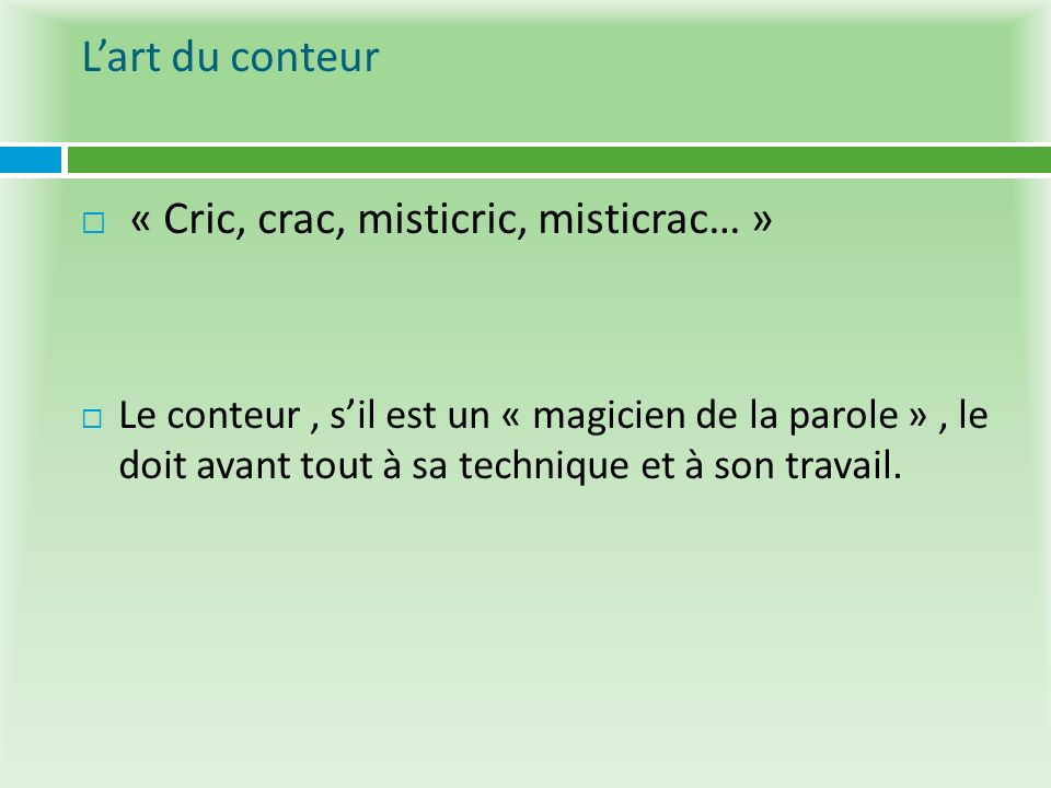 L'art du conteur « Cric, crac, misticric, misticrac… »