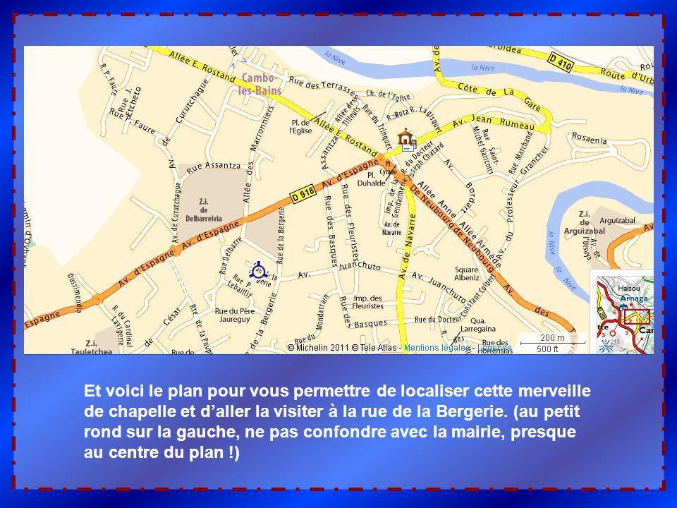 Et voici le plan pour vous permettre de localiser cette merveille de chapelle et d'aller la visiter à la rue de la Bergerie.