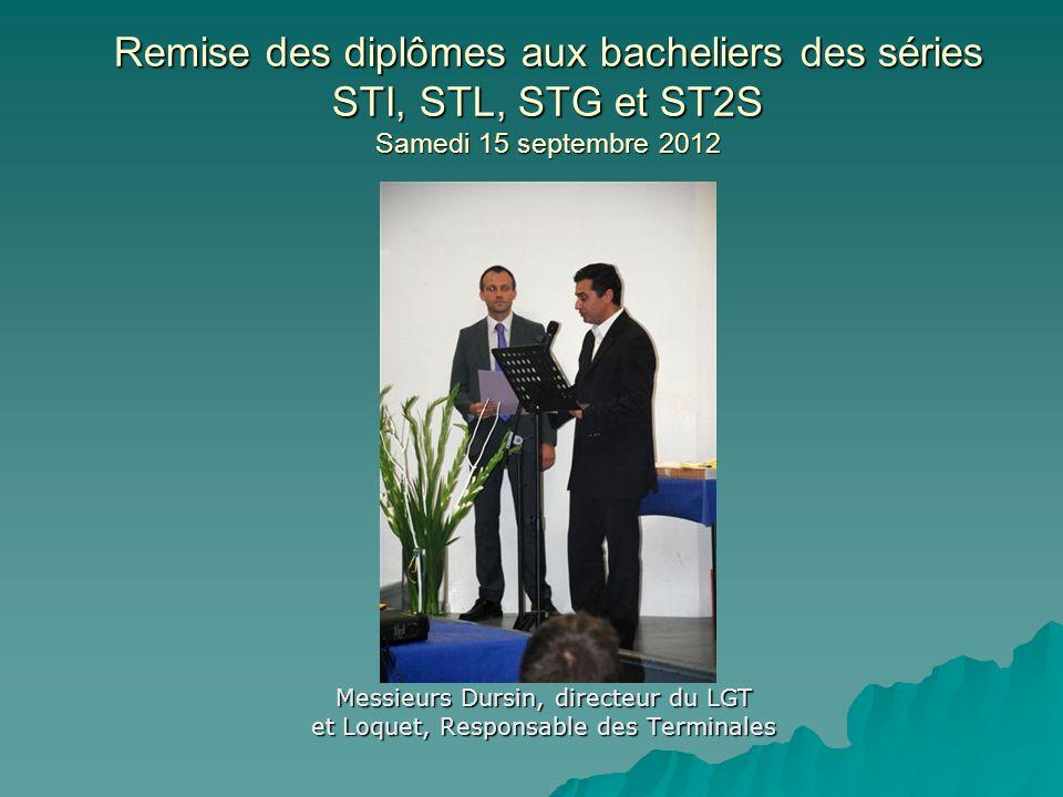 Remise des diplômes aux bacheliers des séries STI, STL, STG et ST2S Samedi 15 septembre 2012