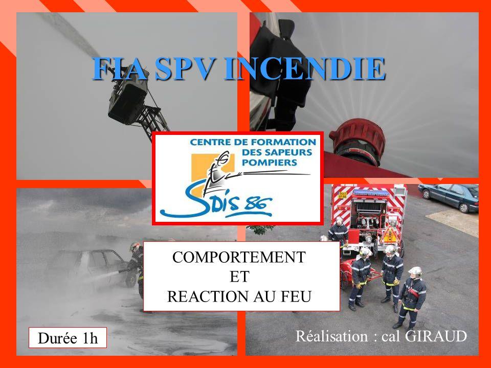 FIA SPV INCENDIE COMPORTEMENT ET REACTION AU FEU
