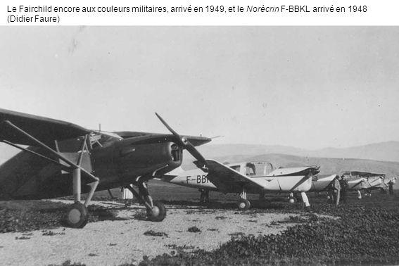 Le Fairchild encore aux couleurs militaires, arrivé en 1949, et le Norécrin F-BBKL arrivé en 1948