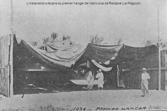 L'installation précaire du premier hangar de l'Aéro-club de Relizane (Le Pingouin)
