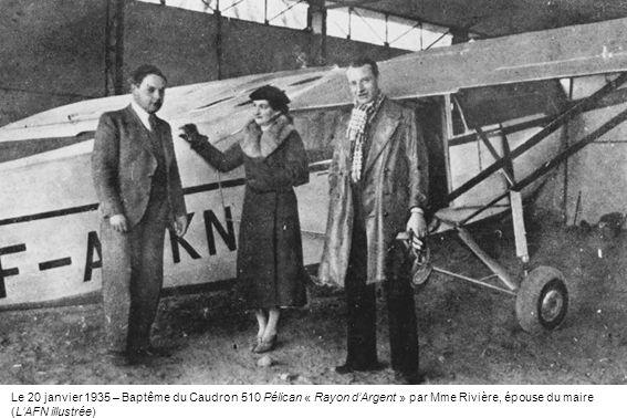 Le 20 janvier 1935 – Baptême du Caudron 510 Pélican « Rayon d'Argent » par Mme Rivière, épouse du maire