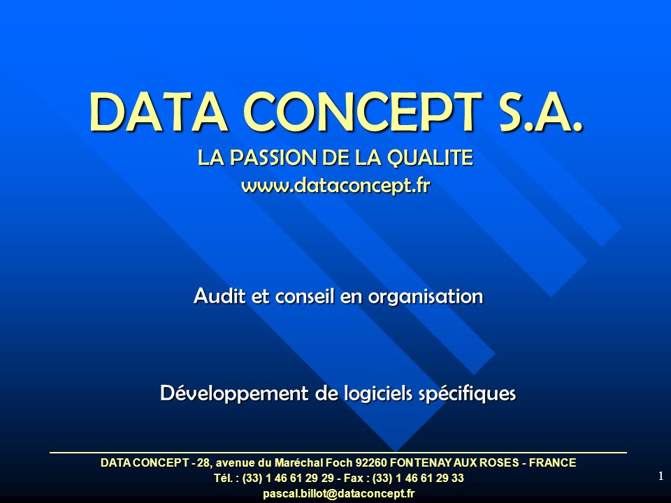 DATA CONCEPT S.A. LA PASSION DE LA QUALITE www.dataconcept.fr