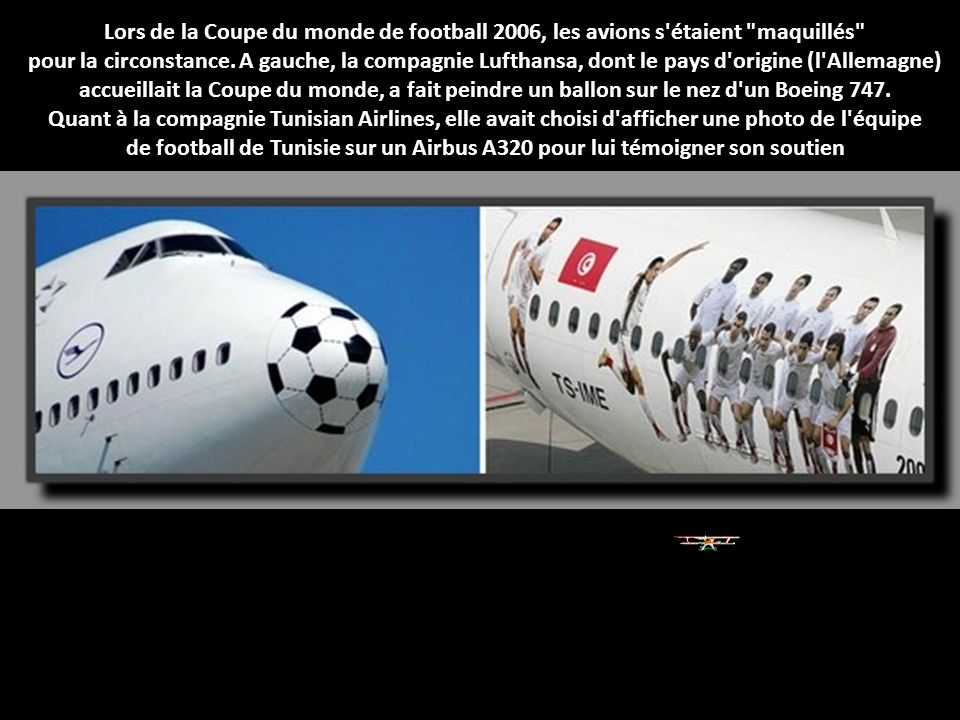 Lors de la Coupe du monde de football 2006, les avions s étaient maquillés