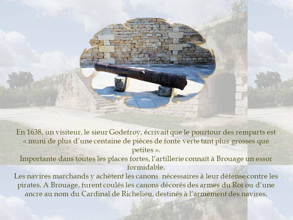 En 1638, un visiteur, le sieur Godefroy, écrivait que le pourtour des remparts est « muni de plus d'une centaine de pièces de fonte verte tant plus grosses que petites ».