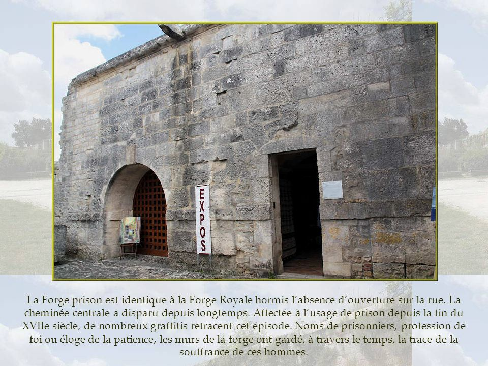 La Forge prison est identique à la Forge Royale hormis l'absence d'ouverture sur la rue.