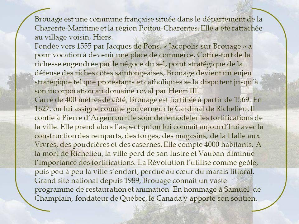 Brouage est une commune française située dans le département de la Charente-Maritime et la région Poitou-Charentes. Elle a été rattachée au village voisin, Hiers.