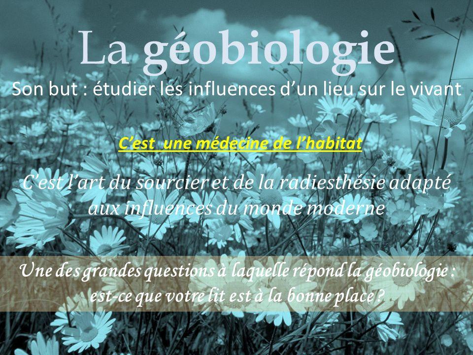 La géobiologie : médecine de l'habitat