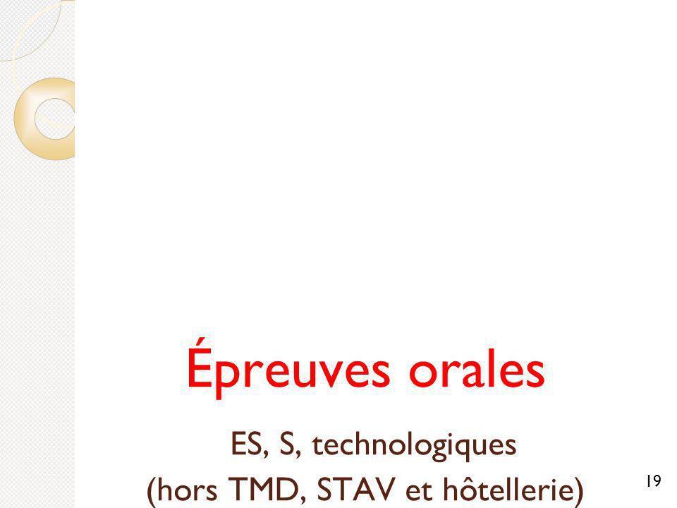 Épreuves orales ES, S, technologiques (hors TMD, STAV et hôtellerie)