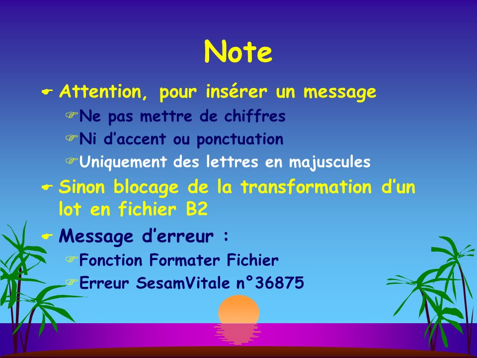 Note Attention, pour insérer un message
