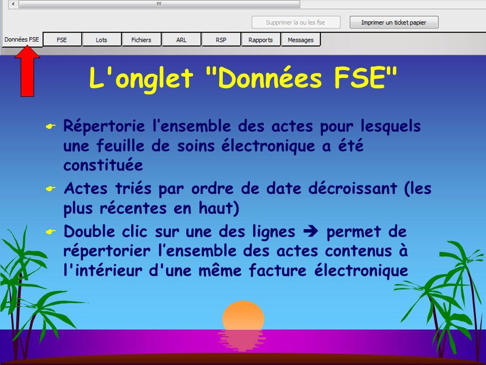 L onglet Données FSE Répertorie l'ensemble des actes pour lesquels une feuille de soins électronique a été constituée.