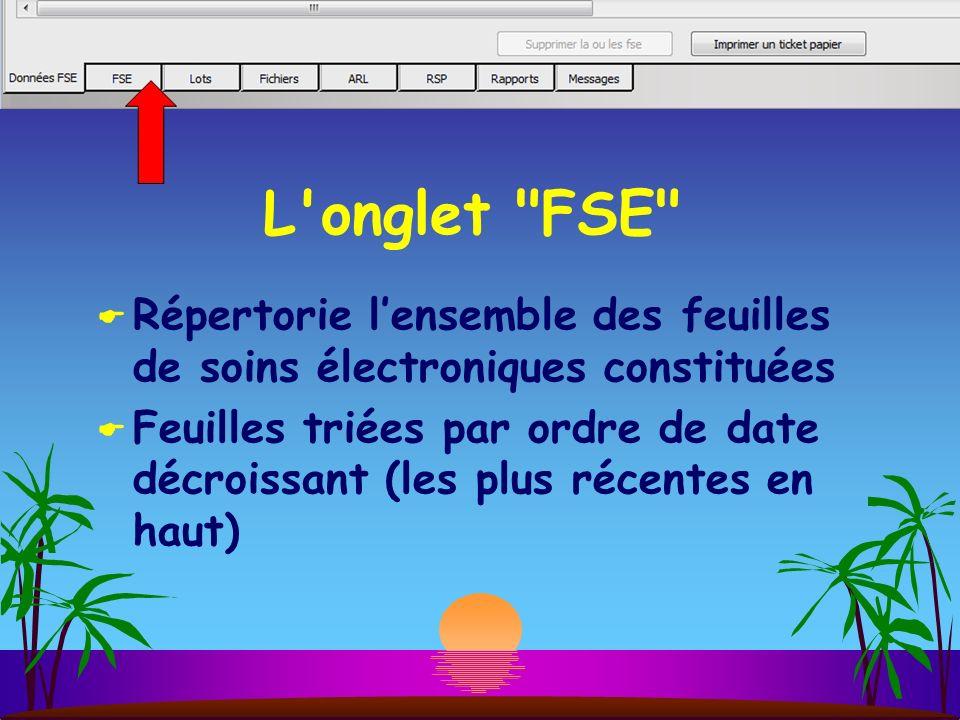 L onglet FSE Répertorie l'ensemble des feuilles de soins électroniques constituées.